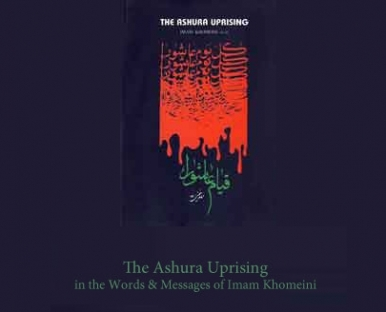 ''Ashura uprising'' in the words of Imam Khomeini