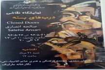 برگزاری نمایشگاه نقاشی دربهای بسته در نگارخانه مارلیک رشت