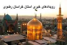 رویدادهای خبری چهارم اردیبهشت در خراسان رضوی