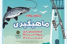 جشنواره ماهیگیری در پایتخت برگزار می شود