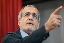 پزشکیان: هیچ تصمیمی برای کاندیداتوری ندارم